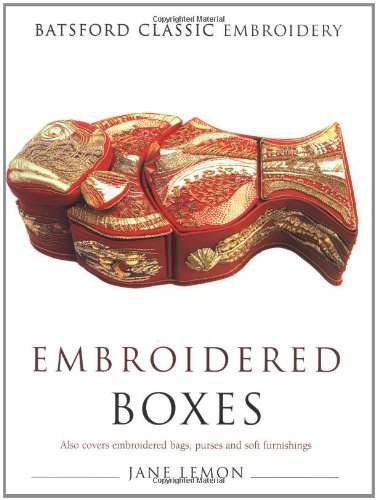 Embroidered Boxes: Making Practical Items for Embroidery