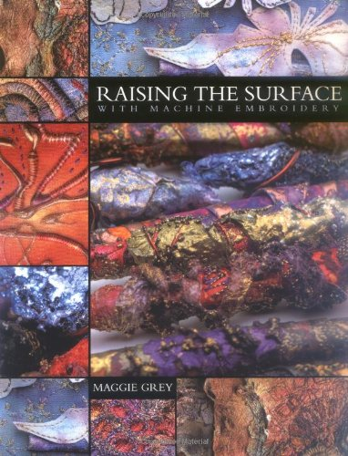 9780713488517: Raising the Surface with Machine Embroidery