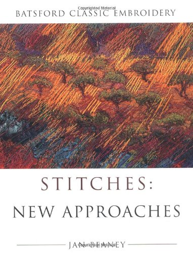9780713488876: Stitches: New Approaches (Batsford Classic Embroidery)