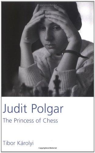 Judit Polgar: The Princess of Chess: Karolyi, Tibor