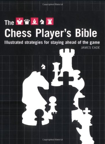 9780713489255: Chess Player's Bible: Illustrated Strategies for Staying Ahead of the Game