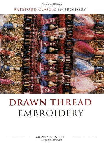 9780713489378: Drawn Thread Embroidery (Batsford Classic Embroidery)