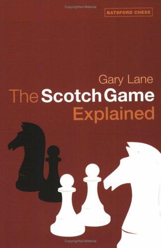 Scotch Game Explained: Lane, Gary