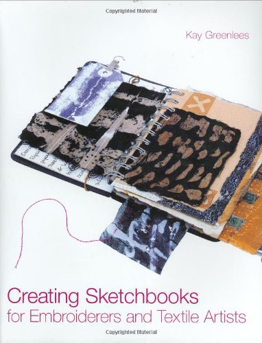 9780713489576: Creating Sketchbooks for Embroiderers and Textile Artists