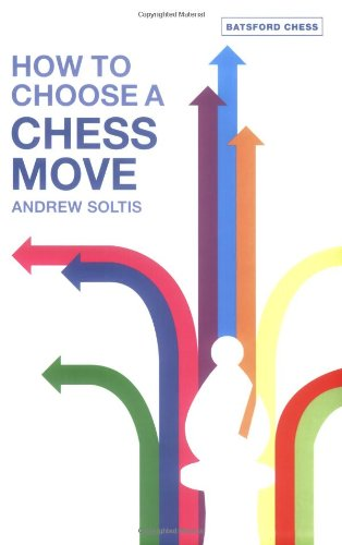 9780713489798: How To Choose A Chess Move