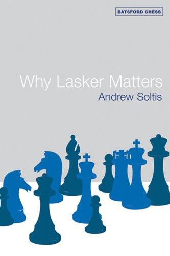 9780713489835: Why Lasker Matters