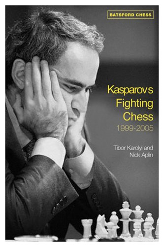 9780713489842: Kasparov's Fighting Chess 1999-2005