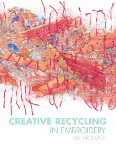 9780713489866: Creative Recycling in Embroidery