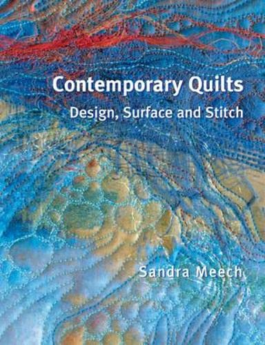 9780713489873: Contemporary Quilts: Design, Surface and Stitch