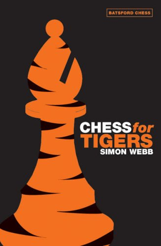 9780713489880: Chess for Tigers (Batsford Chess Book)