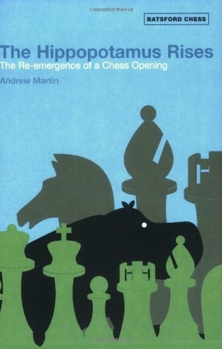 9780713489897: The Hippopotamus Rises: The Re-emergence of a Chess Opening (Batsford Chess)