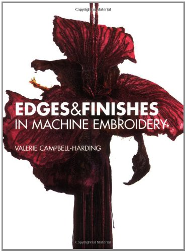 9780713489989: Edges and Finishes in Machine Embroidery