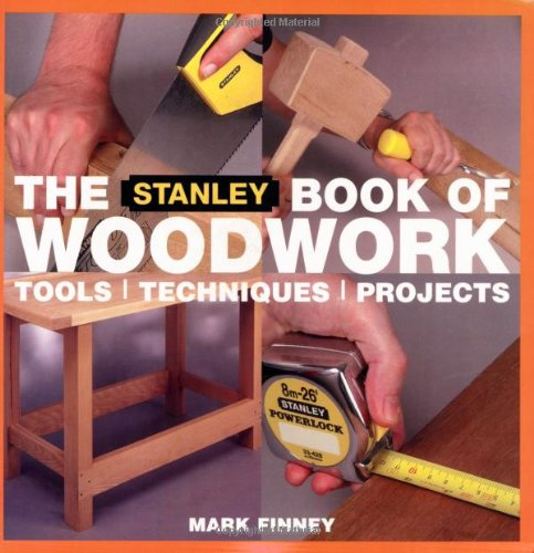 9780713490039: The Stanley Book of Woodwork: Tools*Techniques*Projects