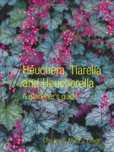 9780713490091: Heuchera, Tiarella and Heucherella: A Gardener's Guide