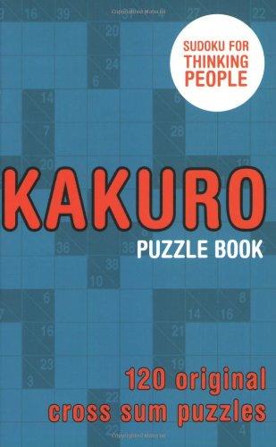 9780713490244: Kakuro Puzzle Book: 120 Original Cross Sum Puzzles