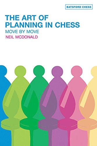 9780713490251: The Art of Planning in Chess: Move By Move (Batsford Chess Books (Hardcover))