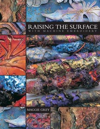 9780713490282: Raising the Surface With Machine Embroidery
