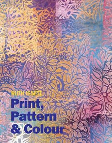 9780713490374: Print, Pattern and Colour for Paper and Fabric