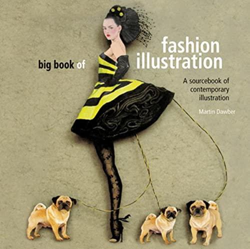 Big Book of Fashion Illustration: A Sourcebook of Contemporary Illustration: Dawber, Martin