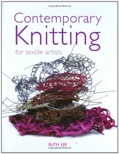 9780713490466: Contemporary Knitting: For Textile Artists