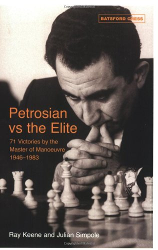 Petrosian vs the Elite: 71 Victories by: Keene, Ray; Simpole,