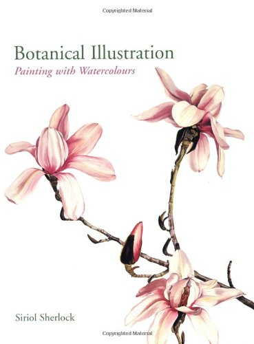 9780713490527: Botanical Illustration: Painting with Watercolours