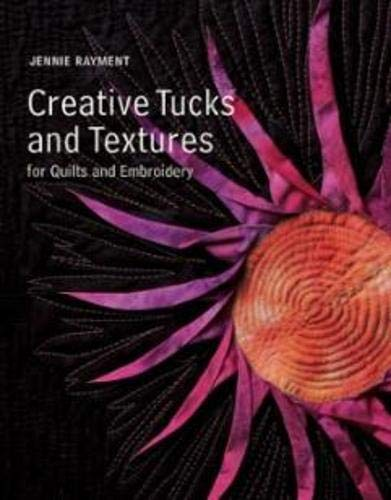 9780713490534: Creative Tucks and Textures for Quilts and Embroidery