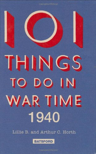 9780713490572: 101 Things to Do in Wartime 1940