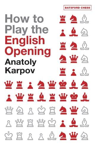 How to Play the English Opening (Batsford Chess Books) (9780713490657) by Anatoly Karpov