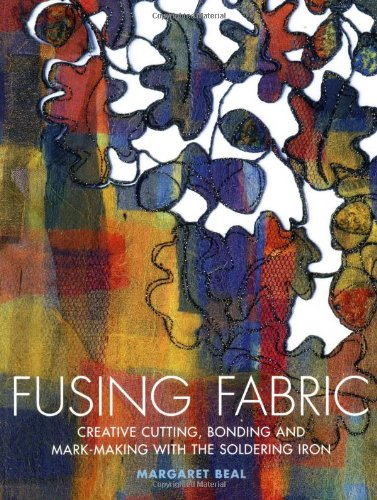 9780713490688: Fusing Fabric: Creative Cutting, Bonding and Mark-Making with the Soldering Iron