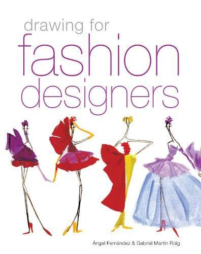 Drawing for Fashion Designers: Angel Fernandez, Gabriel Martin Roig