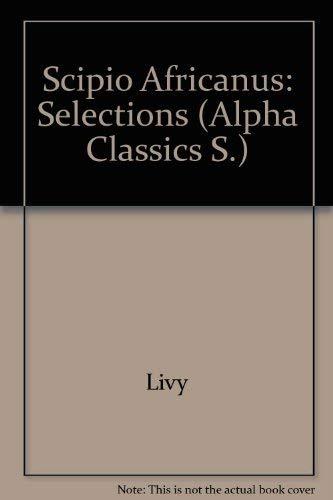 9780713500455: Scipio Africanus: Selections Bks. 26-30 (Alpha Classics)