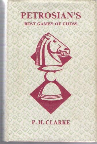 Petrosian's Best Games Of Chess 1946-1963: Clarke, P.H.