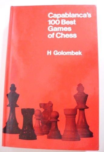 9780713503081: Capablanca's One Hundred Best Games of Chess