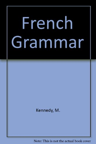 9780713506228: French Grammar: 4th & 5th Year Course