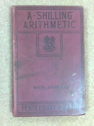 Shilling Arithmetic: Pendlebury, C. and