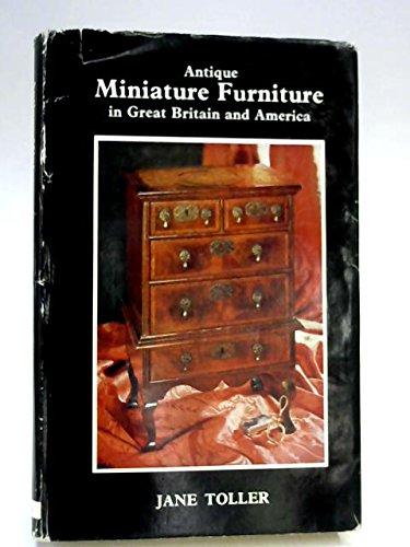 Antique Miniature Furniture in Great Britain and: Jane Toller