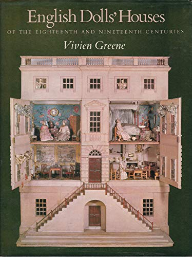 English Dolls' Houses of the Eighteenth and Nineteenth Centuries: Greene, Vivien