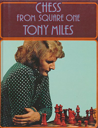 Chess from Square One: Miles, Tony