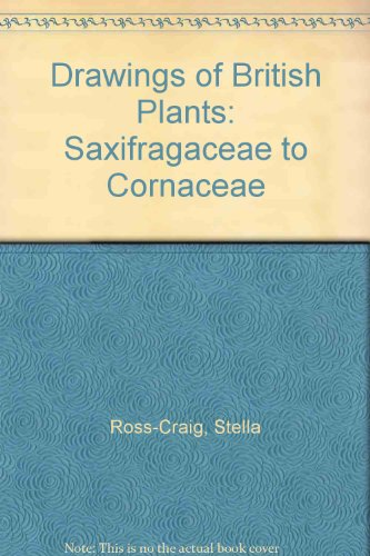 9780713511406: Drawings of British Plants: Saxifragaceae to Cornaceae v. 4