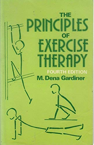 Principles of Exercise Therapy: Gardiner, M