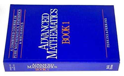 Advanced Mathematics: Combined Course in Pure Mathematics,: Perkins, Patricia
