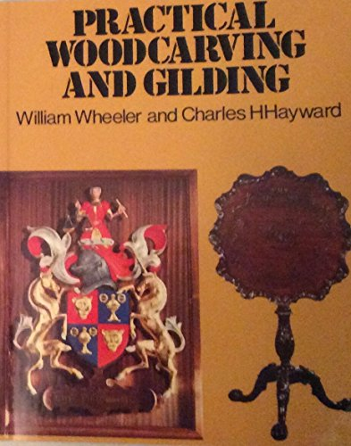 9780713514216: Practical Woodcarving and Gilding