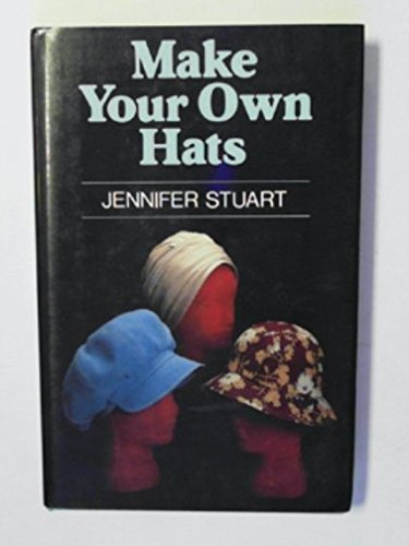 Make Your Own Hats: Stuart, Jennifer