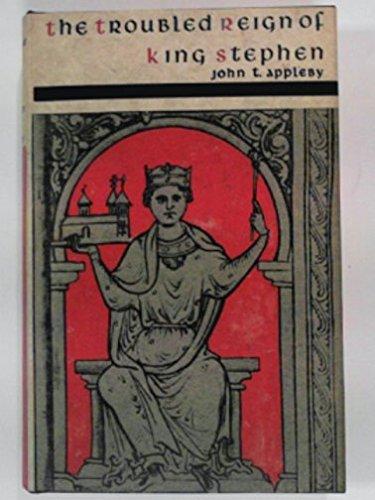 Troubled Reign of King Stephen: Appleby, John T.