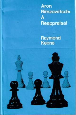 9780713517934: Aron Nimzowitsch: A Reappraisal (Chess Books)