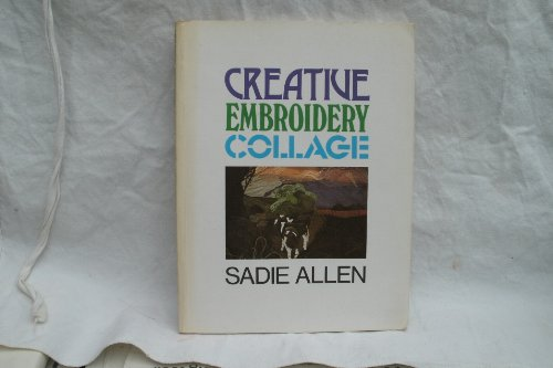 9780713519068: Creative Embroidery Collage