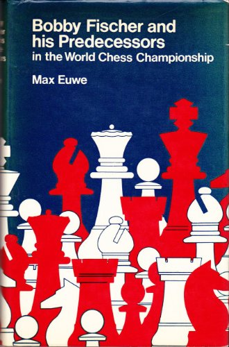 9780713519556: Bobby Fischer and His Predecessors in the World Chess Championship