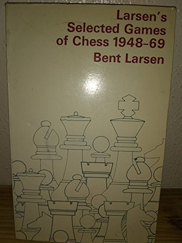Selected Games of Chess, 1948-69 (071351969X) by Larsen, Bent