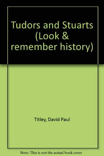 9780713521160: Tudors and Stuarts (Look & remember history)